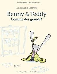Benny et Teddy : Comme des grands ! par Emmanuelle Eeckhout