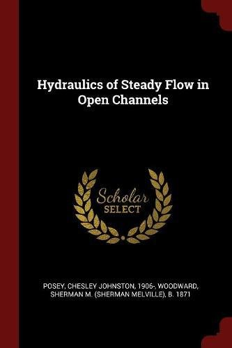 Hydraulics of Steady Flow in Open Channels