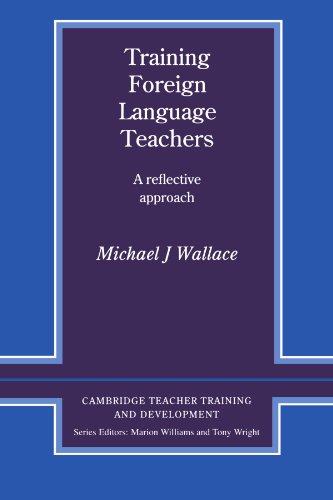 - Training Foreign Language Teachers: A Reflective Approach (Cambridge Teacher Training and Development)