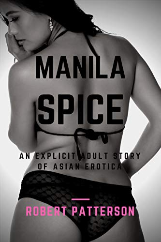 Manila Spice: Explicit erotica for mature adults (Trike