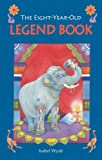 img - for The Eight-Year-Old Legend Book book / textbook / text book