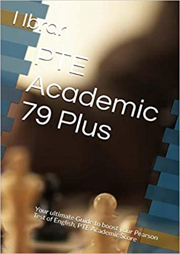PTE Academic 79 Plus: Your ultimate Guide to boost your