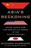img - for Asia's Reckoning: China, Japan, and the Fate of U.S. Power in the Pacific Century book / textbook / text book
