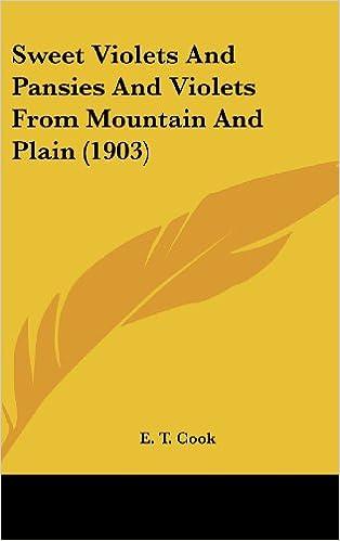 Téléchargement gratuit de pdf it booksSweet Violets And Pansies And Violets From Mountain And Plain (1903) 0548971323 PDF DJVU