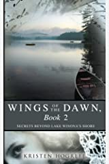 Wings of the Dawn, Book 2: Secrets Beyond Lake Winona's Shore (Volume 2)