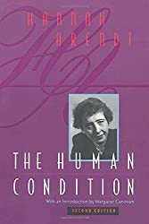 hannah arendt the human condition essay Jay, martin, perznanent exiles: essays on the intellectual migration from  germany to  3 arendt, hannah, the human condition (1958), chicago 1998,  179.