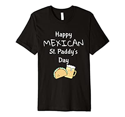 Funny Cinco de Mayo Shirts   Happy Mexican St Paddy's Day