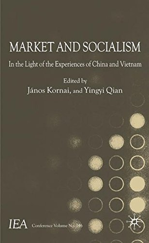Market and Socialism: In the Light of the Experiences of China and Vietnam (International Economic Association Series) by Janos Kornai