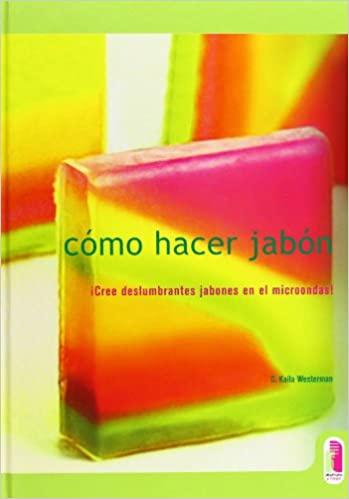 Como Hacer Jabon (Spanish Edition): C. Kaila Westermn: 9788480195621: Amazon.com: Books
