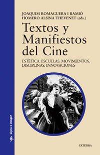 Descargar Libro Textos Y Manifiestos Del Cine: Estética. Escuelas. Movimientos. Disciplinas. Innovaciones Homero Alsina