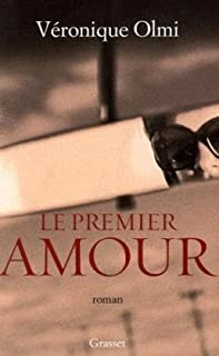 Le premier amour : roman, Olmi, Véronique