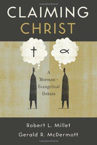 Claiming Christ: A Mormon-Evangelical Debate (Best Mormon Christian Debate)
