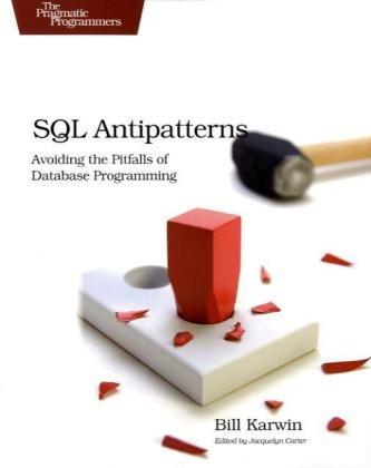 SQL Antipatterns: Avoiding the Pitfalls of Database Programming by Bill Karwin, Publisher : Pragmatic Bookshelf