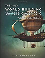 The Only World Building Workbook You'll Ever Need: Your New Setting Bible