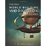 The Only World Building Workbook You'll Ever Need: Your New Setting Bible (Series Bibles for Writers)