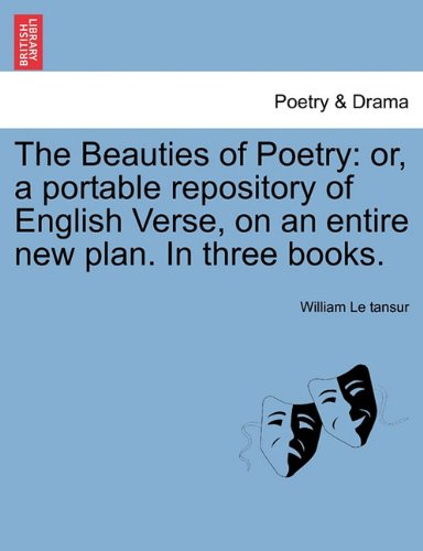 Download The Beauties of Poetry: or, a portable repository of English Verse, on an entire new plan. In three books. ebook