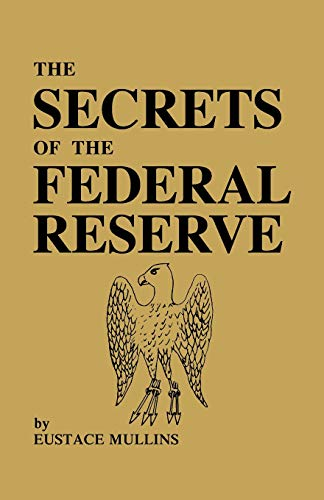 The Secrets of the Federal - Reserve Bank Federal