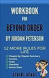 Workbook for Beyond Order by Jordan Peterson: 12