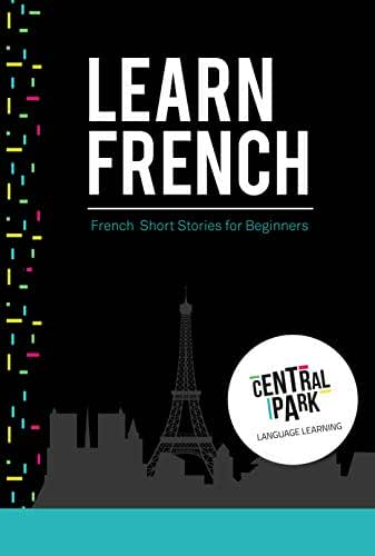 French Short Stories for Beginners: A Fan and Easy Way to Learn French. Language Lessons and Vocabulary (French Edition)