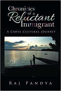 Book Chronicles of a Reluctant Immigrant: A Cross Cultural Journey