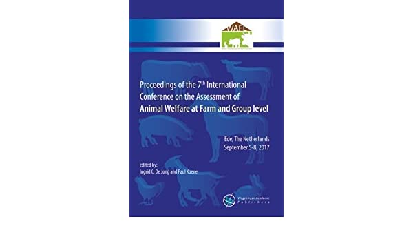 1dfe89d128652 Amazon.com  Proceedings of the 7th International Conference on the  Assessment of Animal Welfare at the Farm and Group Level (9789086863143)   Ingrid C. De ...