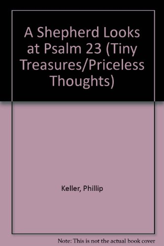 A Shepherd Looks at Psalm 23 (Tiny Treasures/Priceless Thoughts)