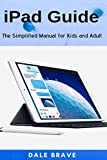 iPad Guide: The Simplified Manual for Kids and Adult
