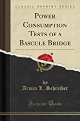 Excerpt from Power Consumption Tests of a Bascule BridgeThrough the hearty co-operation of the Bureau of Engineering, Division of Bridges, of the City of Chicago, and the Faculty of the armour institute OF technology, tests on the Operation o...