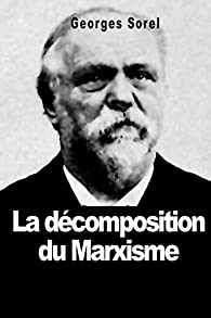 La décomposition du marxisme par Georges Sorel