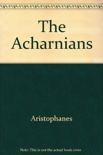 The Acharnians (The Mentor Greek comedy)