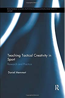Teaching Tactical Creativity in Sport: Research and Practice