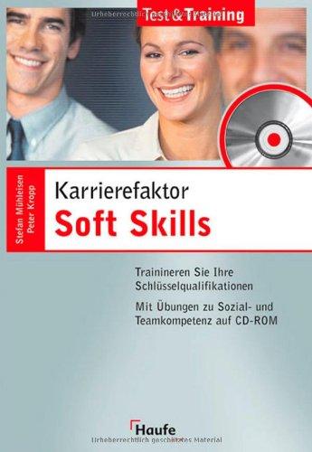 Test & Training Karrierefaktor soft Skills: Trainieren Sie Ihre Schlüsselqualifikationen