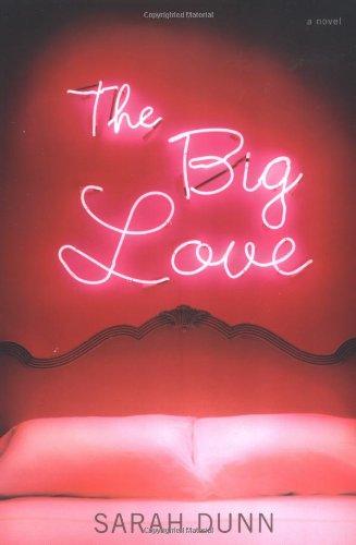 The Big Love: A Novel pdf epub
