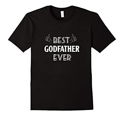 Mens Funny Best Godfather Ever T-Shirt - Dad to Be Tee