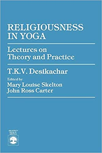 Religiousness in Yoga: Lectures on Theory and Practice by TKV