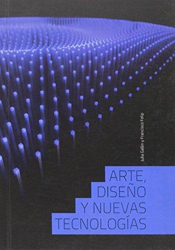 Descargar Libro Arte, Diseño Y Nuevas Tecnologías Julia Galán Serrano