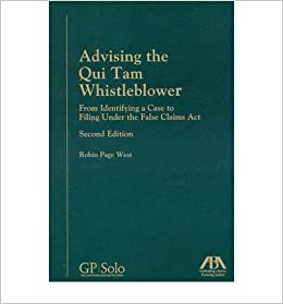 Advising the Qui Tam Whistleblower: From Identifying a Case to Filing Under the False Claims Act (Mixed media product) - Common: By (author) Robin Page ...