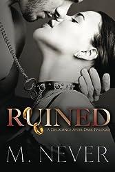 Ruined (A Decadence after Dark Epilogue) (Decadece after Dark) (Volume 3)