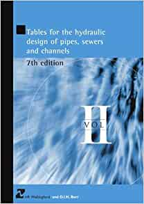 Tables For the Hydraulic Design Of Pipes, Sewers and Channels