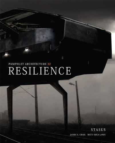 Read Online PA 32: Resilience (Pamphlet Architecture) pdf