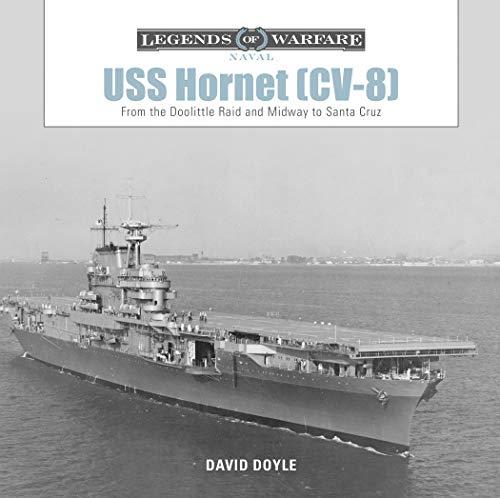 USS Hornet (CV-8): From the Doolittle Raid and Midway to Santa Cruz (Legends of Warfare: Naval)