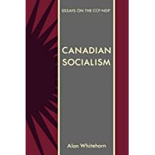 Canadian Socialism: Essays on the CCF-NDP