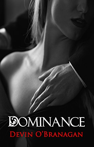 Dominance An Erotic Romance By Obranagan Devin