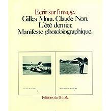 Été dernier (L'): Manifeste photobiographique