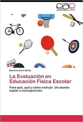 La Evaluación en Educación Física Escolar: Amazon.es: Sarni Muñiz Mariana: Libros