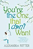 You're (Not) the One by Alexandra Potter front cover