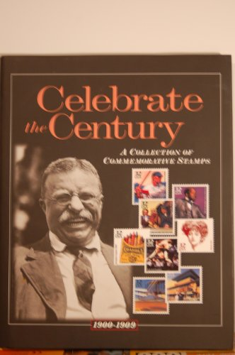Celebrate the Century: A Collection of Commemorative Stamps 1900-1909 (Volume 1)
