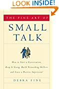 #5: The Fine Art of Small Talk: How To Start a Conversation, Keep It Going, Build Networking Skills -- and Leave a Positive Impression!