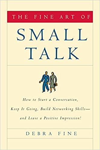 fbd925dcf4df8 The Fine Art of Small Talk: How To Start a Conversation, Keep It ...