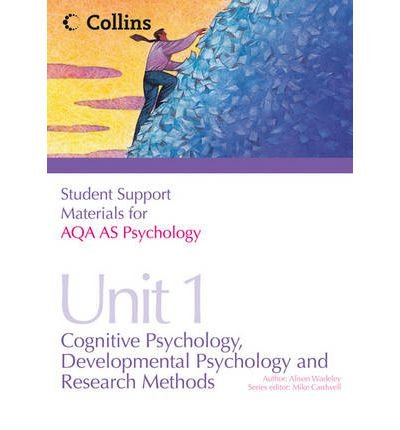 Download AQA AS Psychology AS Unit 1: Unit 1: Cognitive Psychology, Developmental Psychology and Research Methods (Student Support Materials for Psychology) (Paperback) - Common pdf epub
